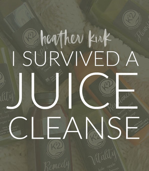 I SURVIVED A JUICE CLEANSE