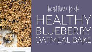 HEALTHY BLUEBERRY OATMEAL BAKE