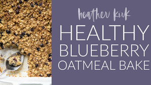 HEALTHY BLUEBERRY OATMEAL BAKE