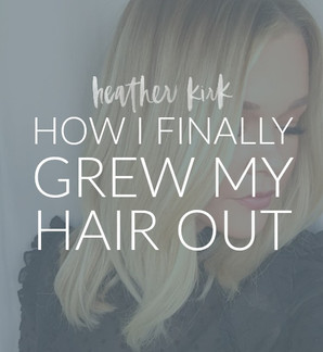 HOW I FINALLY GREW MY HAIR OUT.