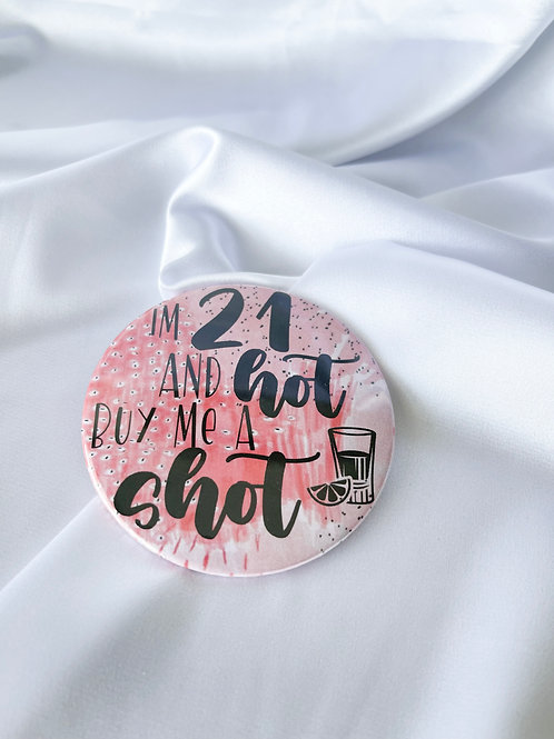 21 & Hot, Buy me a Shot