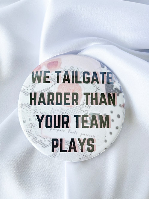 Tailgate Hard Than Your Team Plays