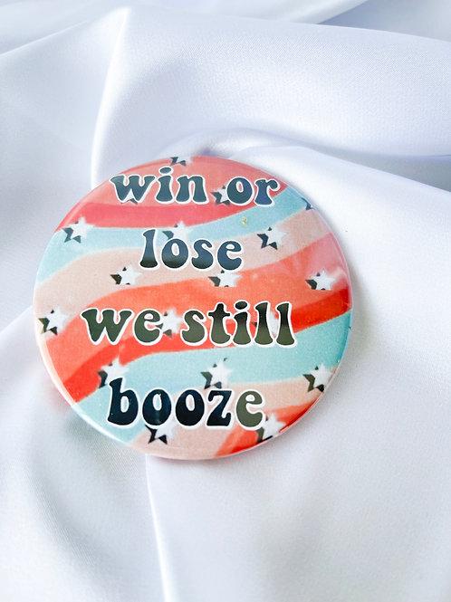 Win or Lose, We Still Booze