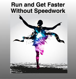 Runners Who Hate Speedwork Can Still Get Faster