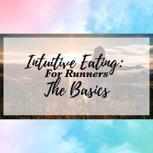 Intuitive Eating- The Best Nutrition For Runners and Athletes