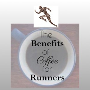 Benefits of Caffeine for Runners