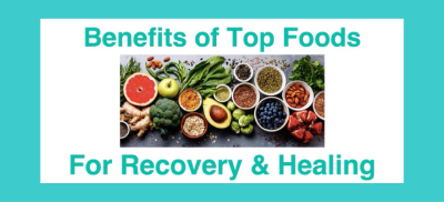 Benefits of Top Foods for Recovery and Healing