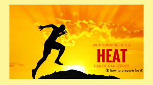 Running in High Heat and Humidity- Part 1