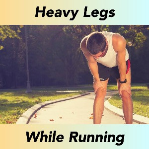 What Causes Feeling Heavy Legs While Running
