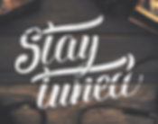 stay-tuned-hand-lettering-dribbble_1x.pn
