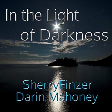 Sherry Finzer & Darin Mahoney - In the Light of Darkness