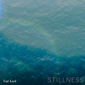 Stillness - Carl Lord