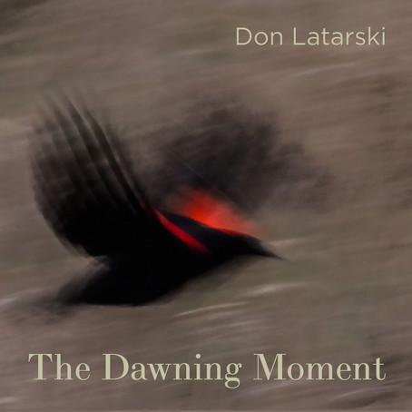Don Latarski - The Dawning Moment