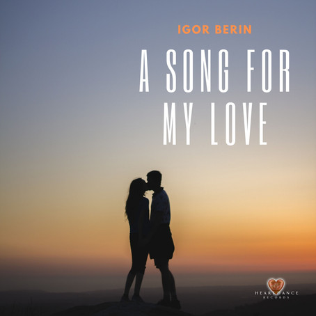 A Song For My Love - Igor Berin