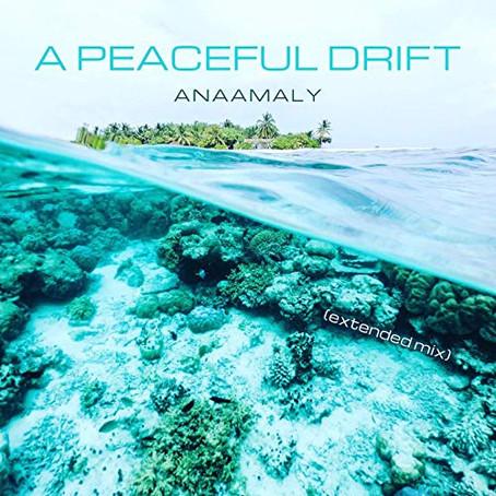 ANAAMALY - A Peaceful Drift - Remix