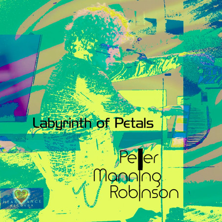 Labyrinth of Petals - Peter Manning Robinson