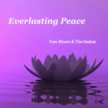 Everlasting Peace - Tom Moore & Tim Sadow