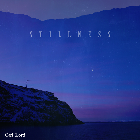 Stillness - Carl Lord
