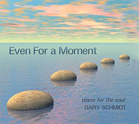 Gary Schmidt - Even For A Moment