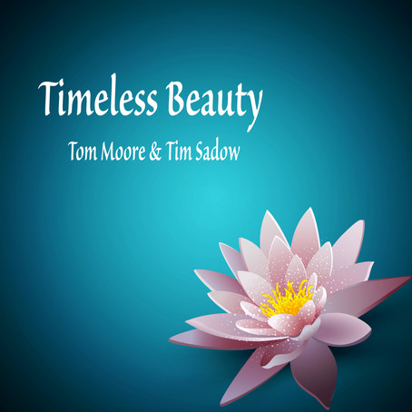 Timeless Beauty - Tom Moore & Tim Sadow