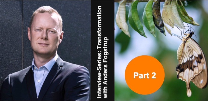 Expert insight with Anders Fogstrup: Inside corporate transformation