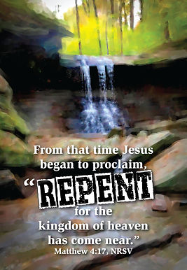 Repent, for the Kingdom of God is Near!
