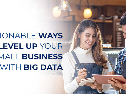 3 Actionable Ways to Level Up Your Small Business With Big Data.