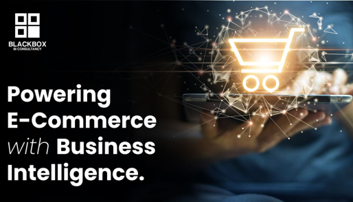 Powering E-Commerce with Business Intelligence