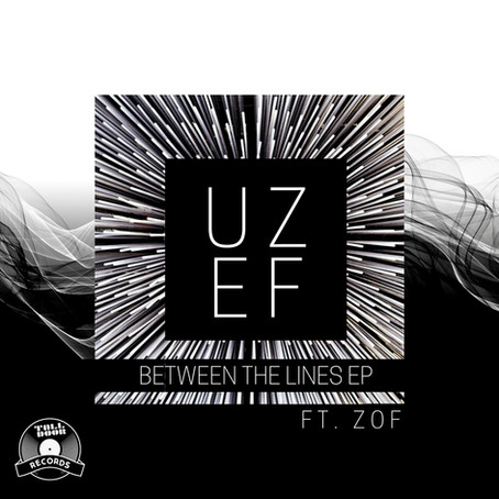 "NEW EP ""BETWEEN THE LINES"" - UZEF COMES OUT THIS THURSDAY!"