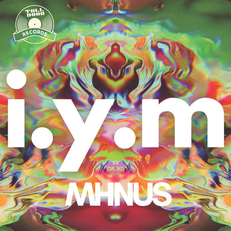 "NEW MUSIC FROM MHNUS ""I.Y.M"" OUT NOW"
