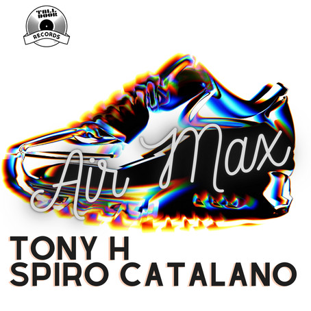"New TONY H & SPIRO CATALANO ""Air Max"" out NOW!"