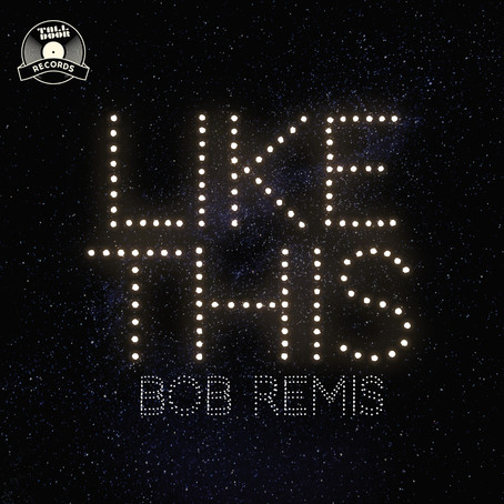 BOB REMIS - LIKE THIS (OUT NOW )