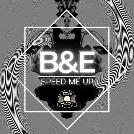 B&E- SPEED ME UP (OUT NOW)