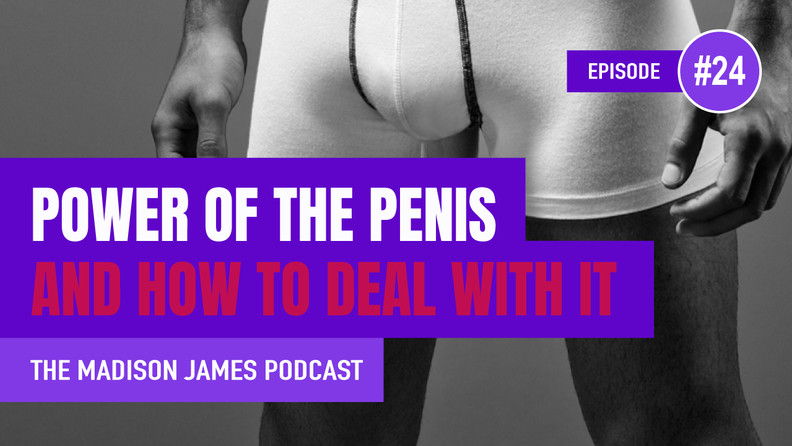 Power of the Penis EP24 Podcast