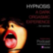 Hypnosis-Dark-Orgasm-podcast.jpg