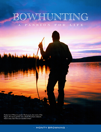 Bowhunting: A Passion for Life