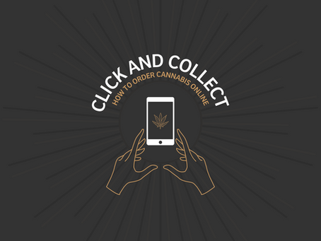 HOW TO CLICK AND COLLECT CANNABIS