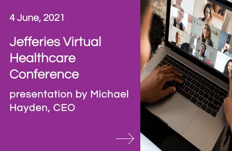Jefferies Virtual Healthcare Conference, presentation by Michael Hayden, CEO
