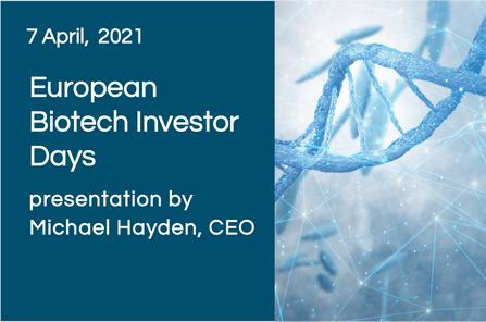 European Biotech Investor Days, presentation by Michael Hayden, CEO