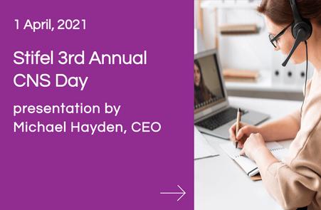 Stifel 3rd Annual CNS Day, presentation by Michael Hayden, CEO