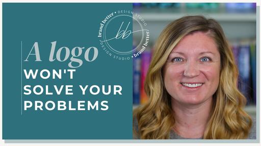 A logo won't solve your problems