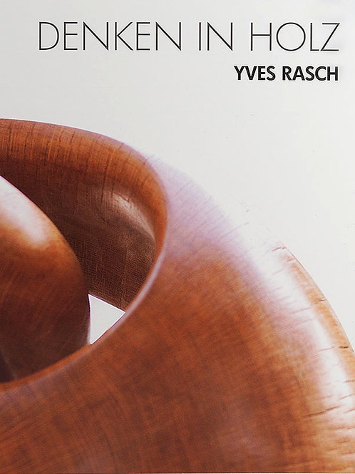 """Katalog - """"Yves Rasch - Denken in Holz"""""""