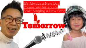 It's Always a New Day Tomorrow for You to Start Singing a New Song每一個明天都是讓你開始唱新歌的新一天