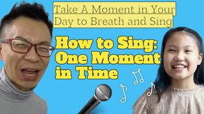 Take A Moment in Your Day to Breathand Sing!在一天中抽一會兒深呼吸,還有唱歌!