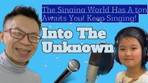 The Singing World Has A ton Awaits You! Keep Singing!唱歌的世界有很多等著你!繼續唱歌吧!