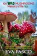 100 Wild Mushrooms: Memoirs of the 60's by Eva Pasco – 5 Stars