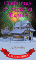 Christmas Miracle on Easter by R.M. Gauthier – 5 Stars