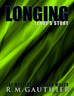 Longing: Prequel (The Mystery of Landon Miller) by R.M. Gauthier – 5 Stars