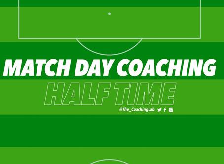 Match Day Coaching - Half Time