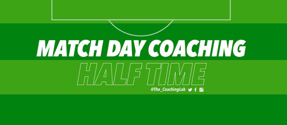 Match Day Coaching - Half Time